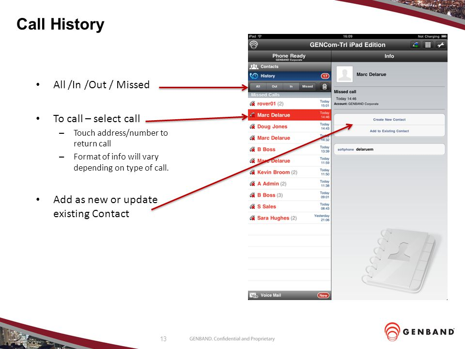 Call History All /In /Out / Missed To call – select call