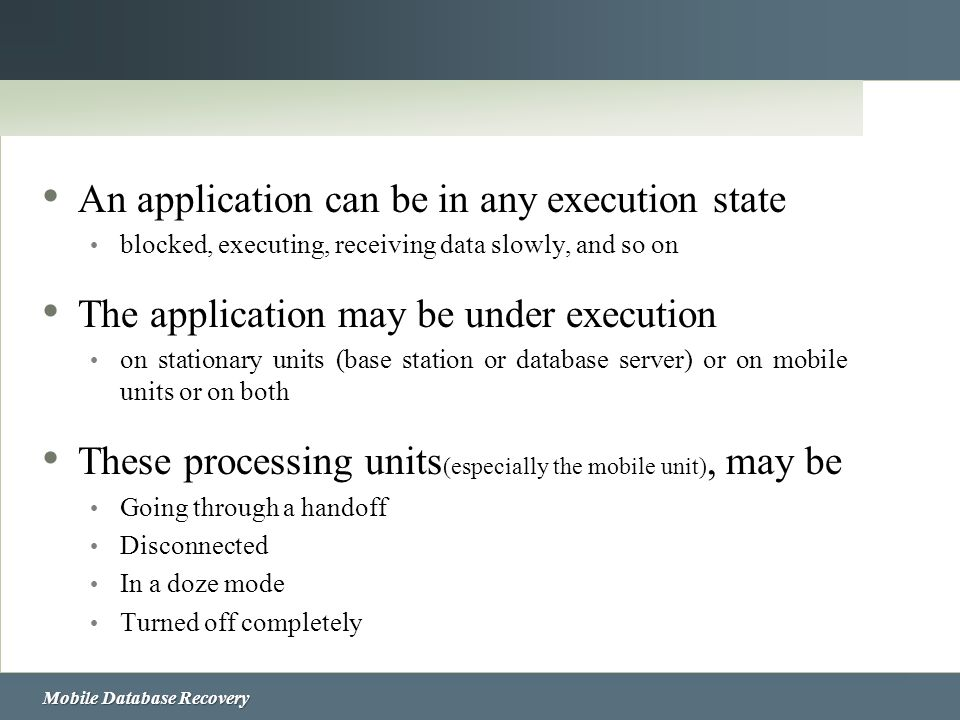 An application can be in any execution state