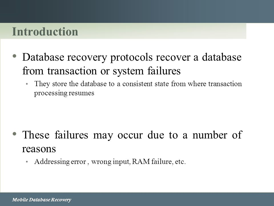 Introduction Database recovery protocols recover a database from transaction or system failures.