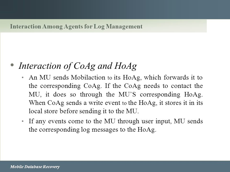 Interaction Among Agents for Log Management