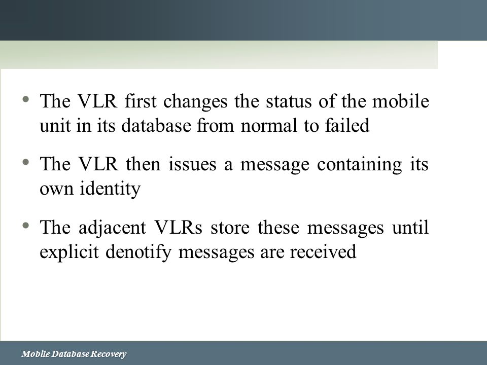 The VLR first changes the status of the mobile unit in its database from normal to failed