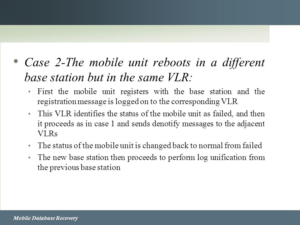 Case 2-The mobile unit reboots in a different base station but in the same VLR:
