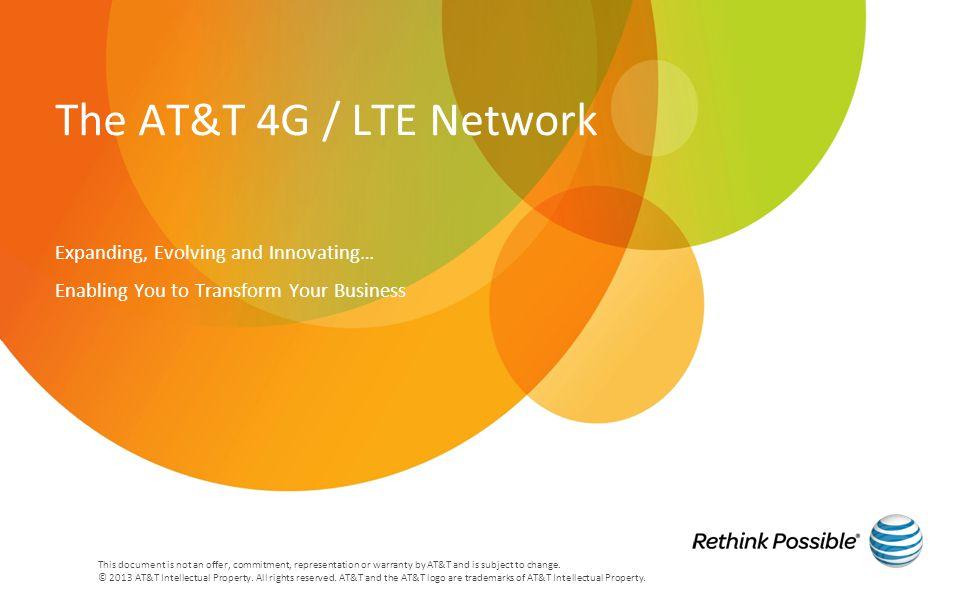 The AT&T 4G / LTE Network Expanding, Evolving and Innovating…
