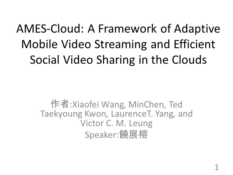 AMES-Cloud: A Framework of Adaptive Mobile Video Streaming and Efficient Social Video Sharing in the Clouds