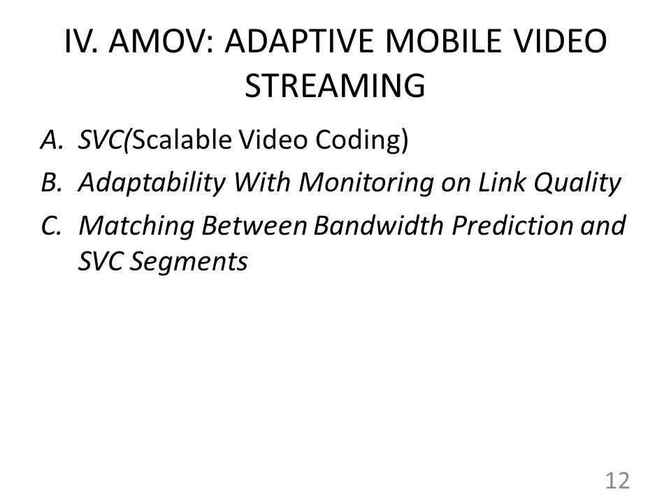 IV. AMOV: ADAPTIVE MOBILE VIDEO STREAMING