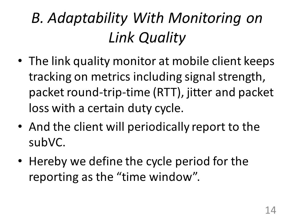 B. Adaptability With Monitoring on Link Quality