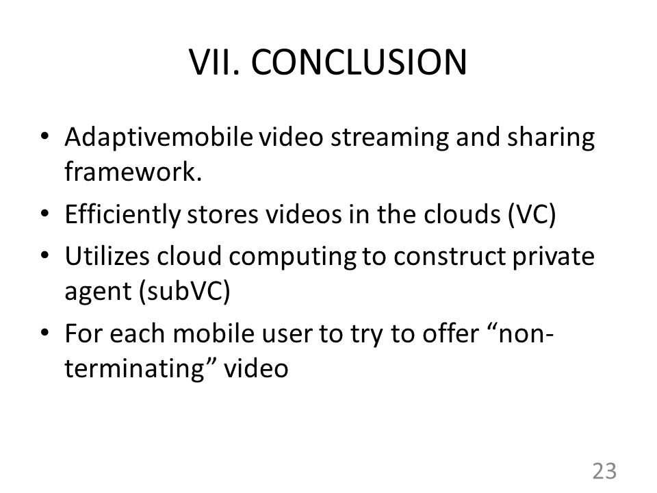 VII. CONCLUSION Adaptivemobile video streaming and sharing framework.