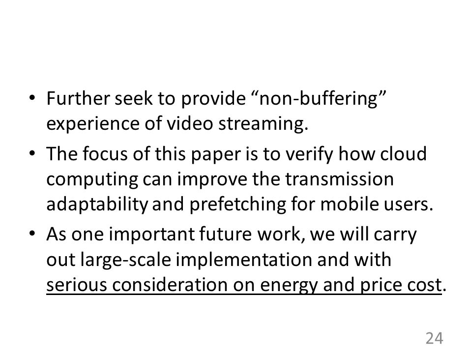 Further seek to provide non-buffering experience of video streaming.