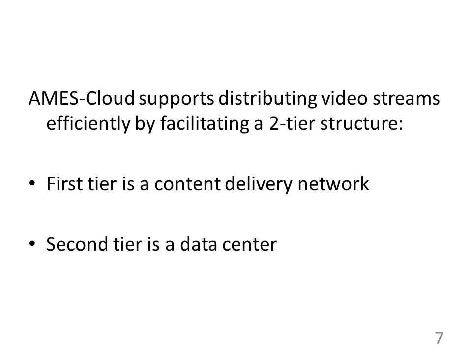 AMES-Cloud supports distributing video streams efficiently by facilitating a 2-tier structure: