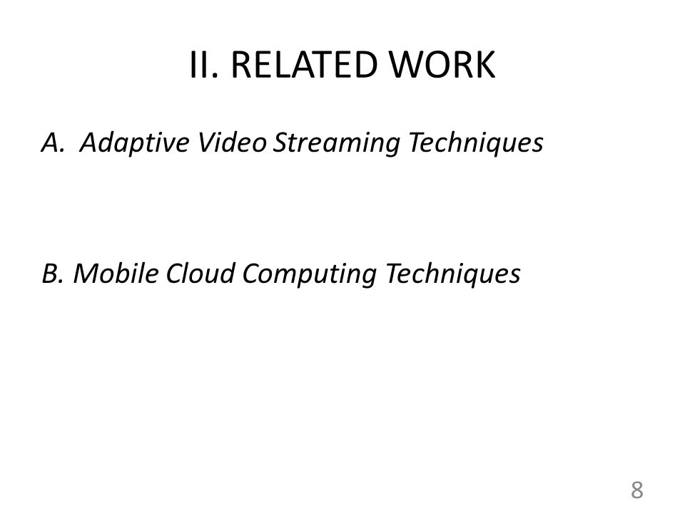 II. RELATED WORK Adaptive Video Streaming Techniques