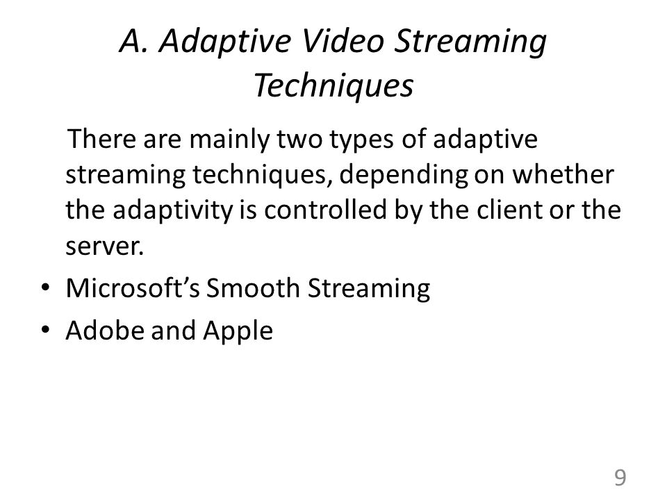 A. Adaptive Video Streaming Techniques