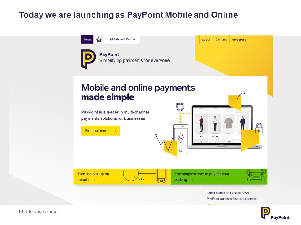 Today we are launching as PayPoint Mobile and Online