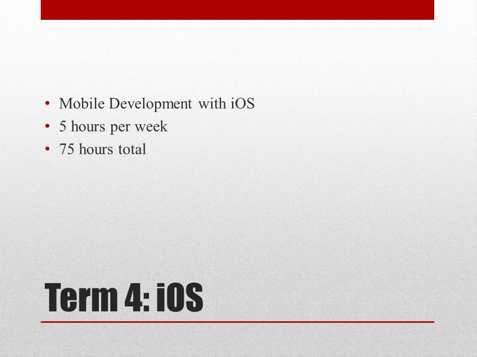 Term 4: iOS Mobile Development with iOS 5 hours per week