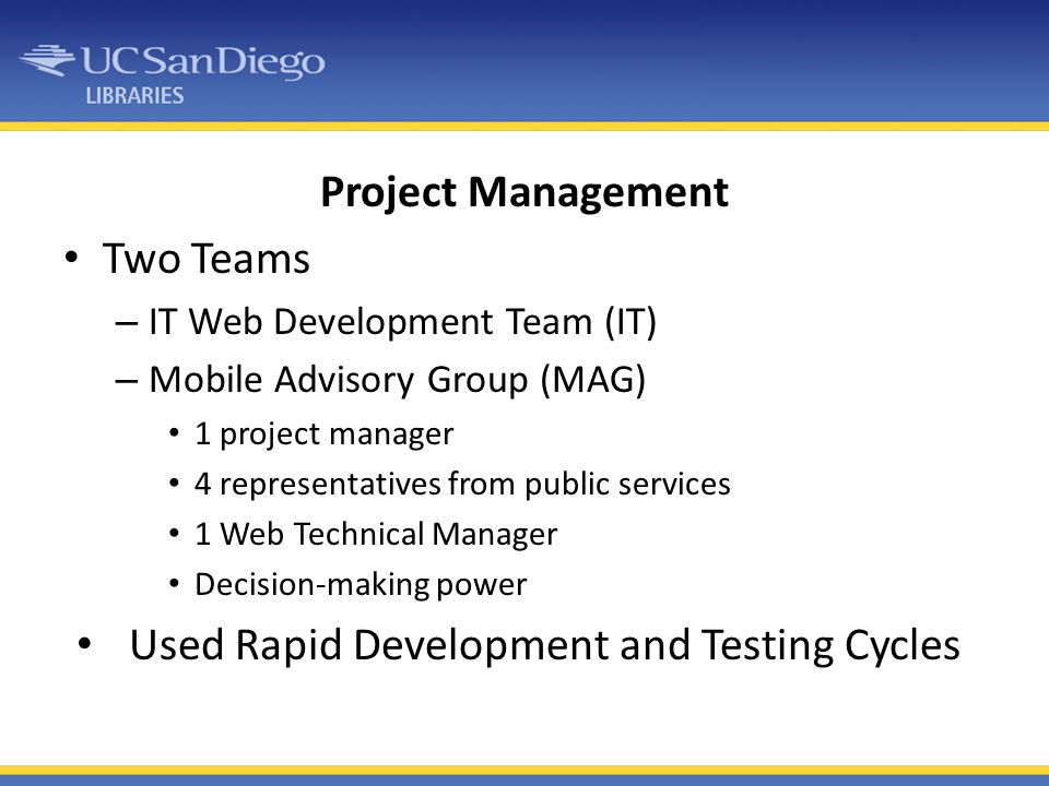 Used Rapid Development and Testing Cycles