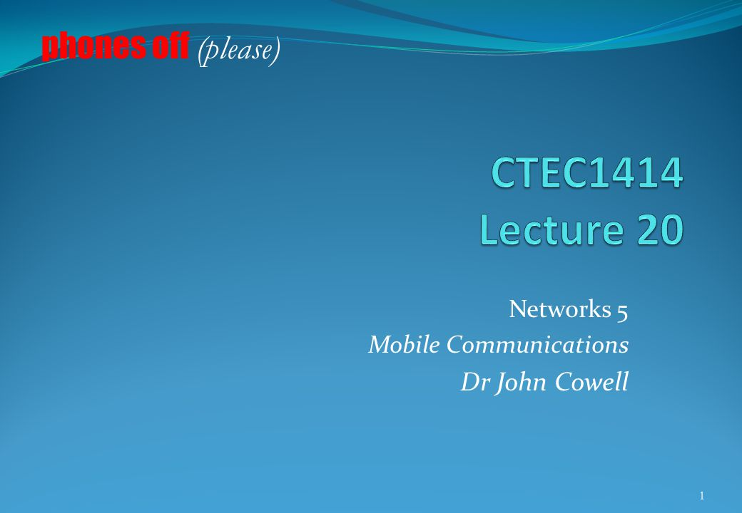Networks 5 Mobile Communications Dr John Cowell
