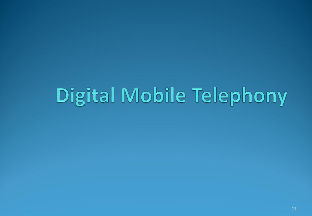 Digital Mobile Telephony