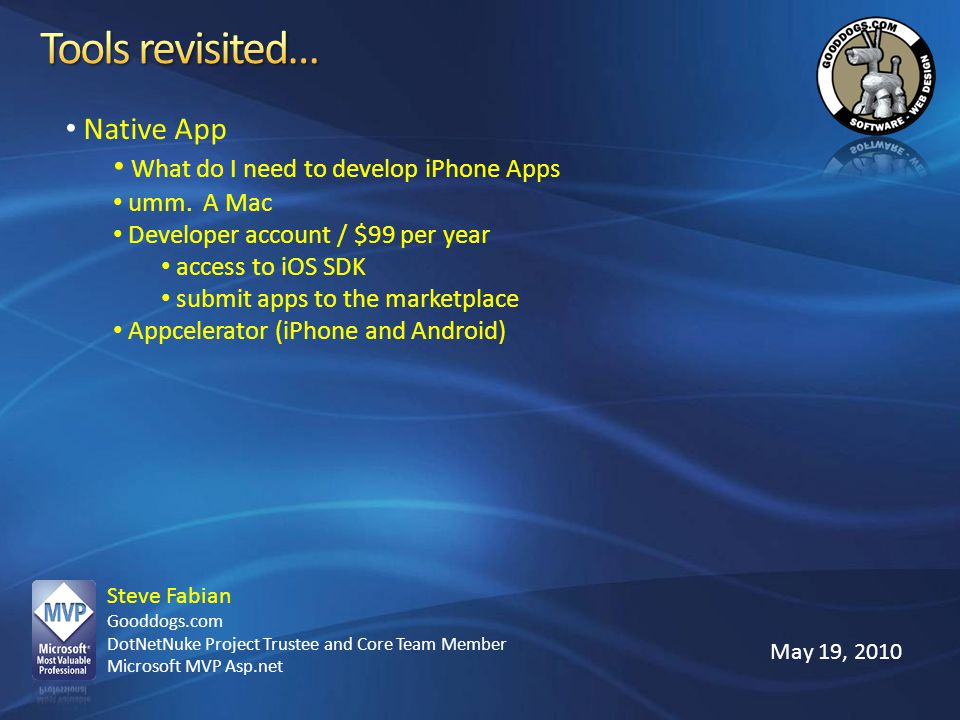 Tools revisited… Native App What do I need to develop iPhone Apps