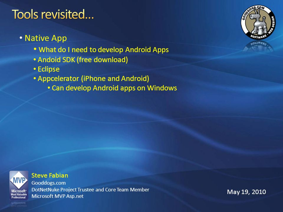 Tools revisited… Native App What do I need to develop Android Apps