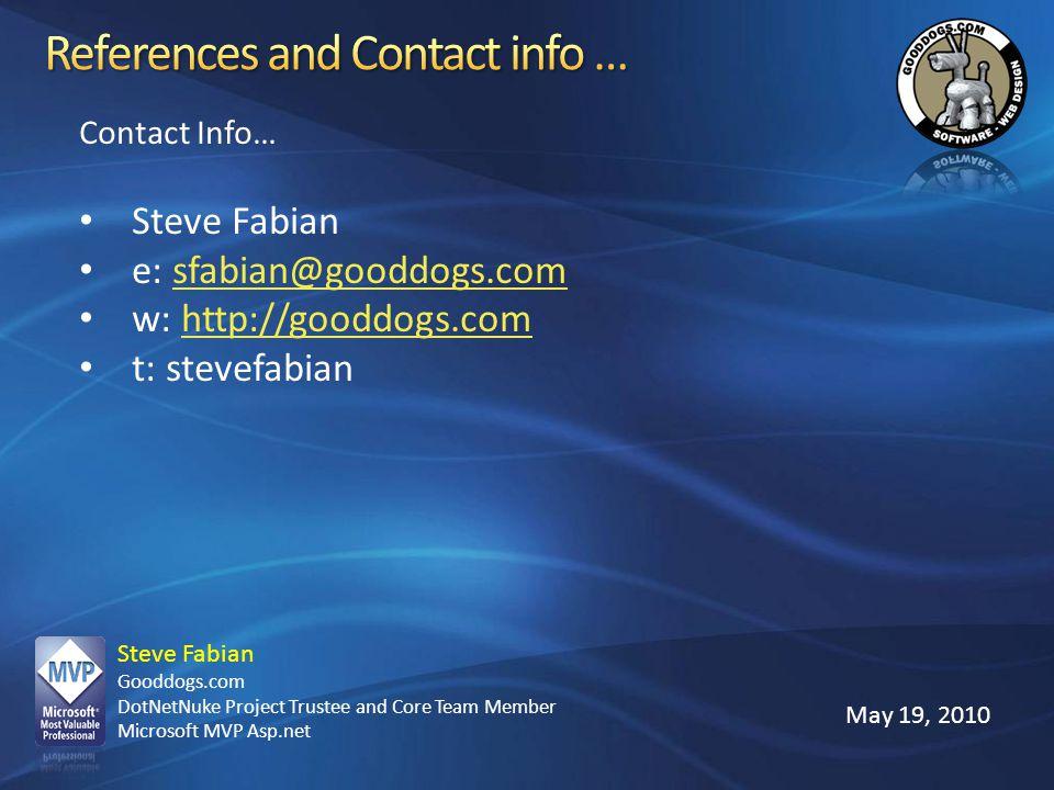 References and Contact info … Contact Info… Steve Fabian. e: sfabian@gooddogs.com. w: http://gooddogs.com.