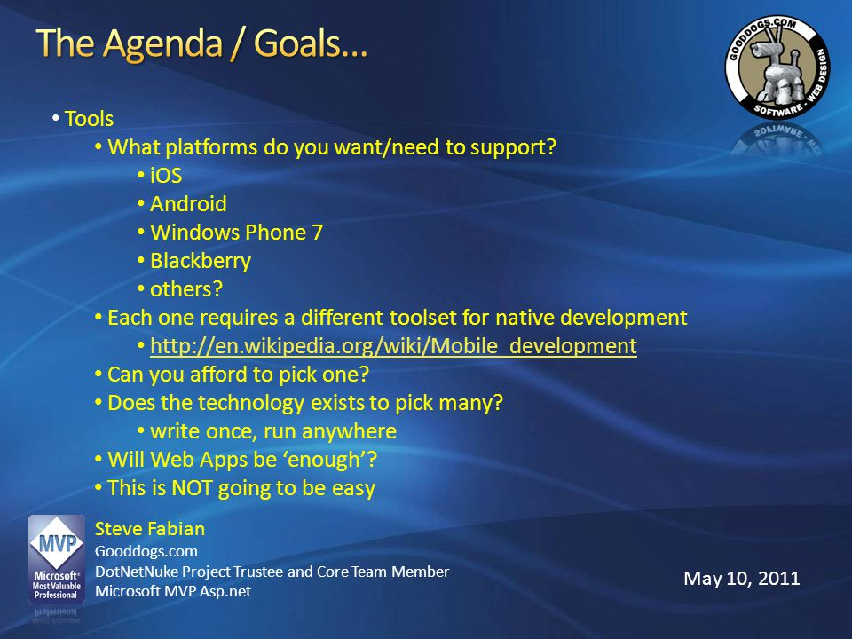 The Agenda / Goals… Tools What platforms do you want/need to support
