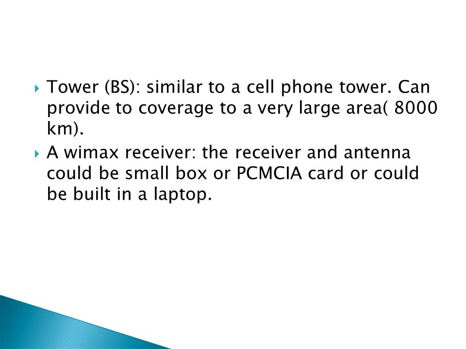Tower (BS): similar to a cell phone tower