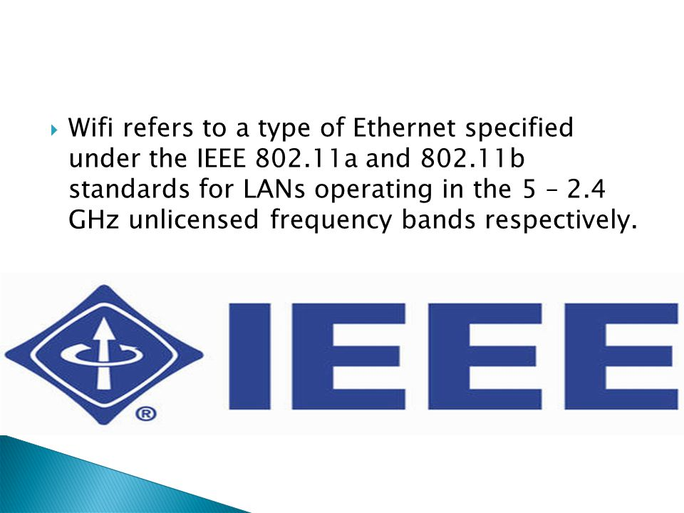 Wifi refers to a type of Ethernet specified under the IEEE 802