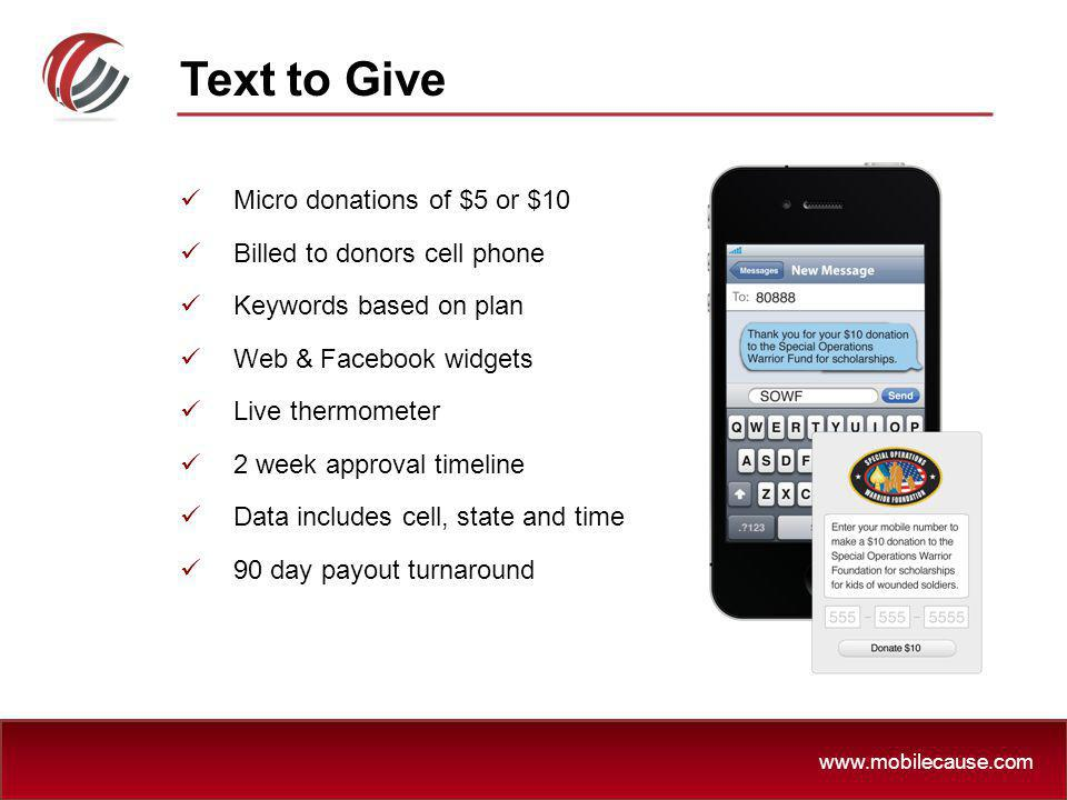 Text to Give Micro donations of $5 or $10 Billed to donors cell phone
