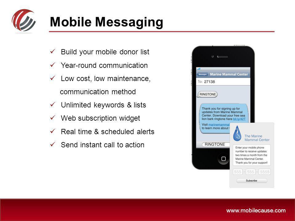 Mobile Messaging Build your mobile donor list Year-round communication