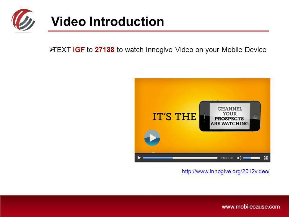 Video Introduction TEXT IGF to 27138 to watch Innogive Video on your Mobile Device.