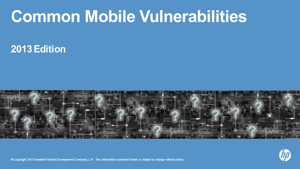 Common Mobile Vulnerabilities 2013 Edition