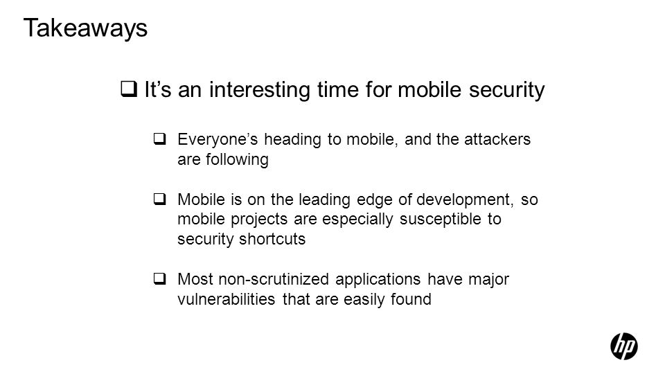 Takeaways It's an interesting time for mobile security