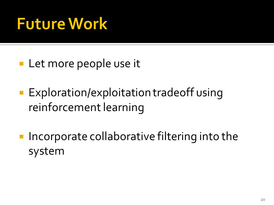 Future Work Let more people use it
