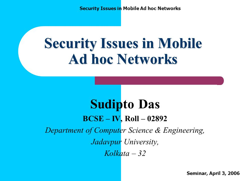 Security Issues in Mobile Ad hoc Networks