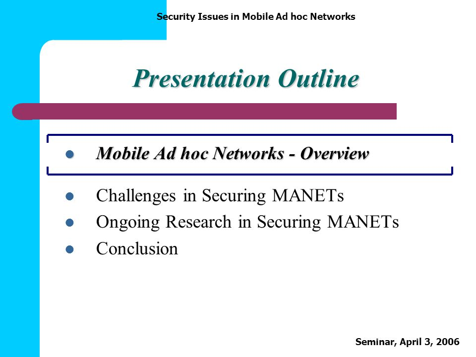 Presentation Outline Mobile Ad hoc Networks - Overview