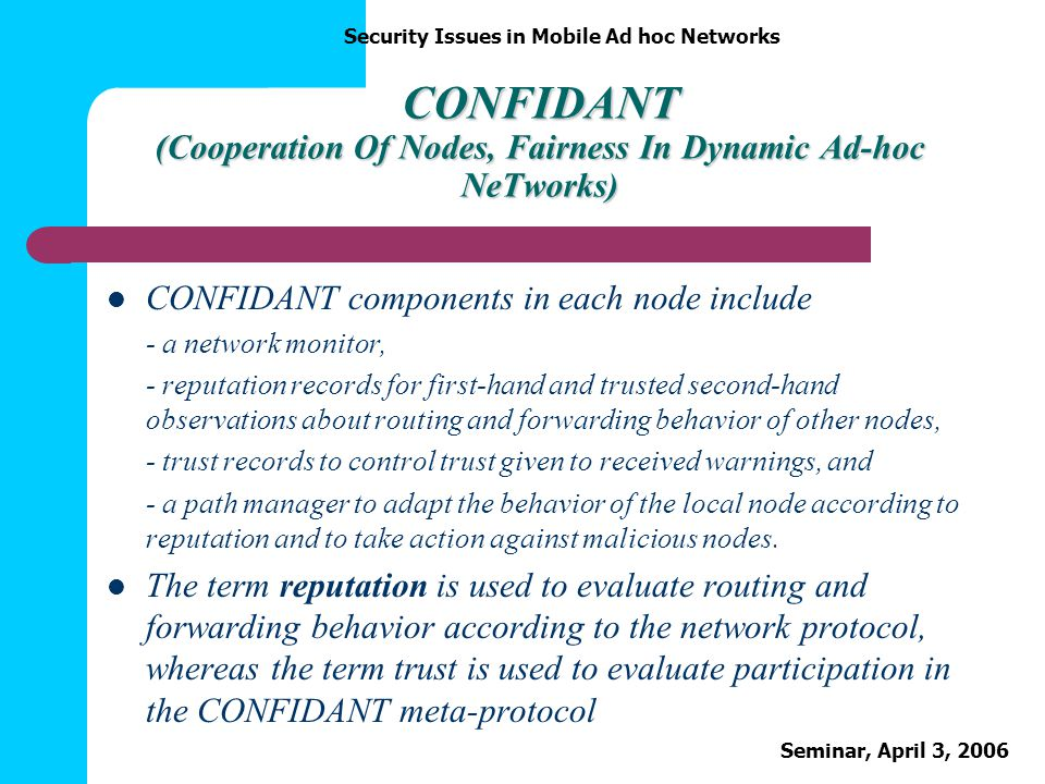 CONFIDANT (Cooperation Of Nodes, Fairness In Dynamic Ad-hoc NeTworks)