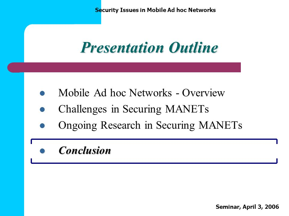 Presentation Outline Mobile Ad hoc Networks - Overview