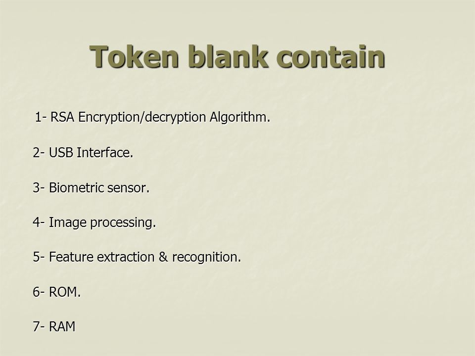 Token blank contain 1- RSA Encryption/decryption Algorithm.