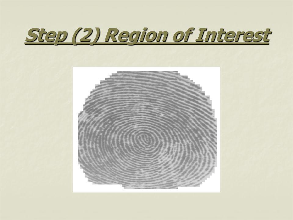 Step (2) Region of Interest