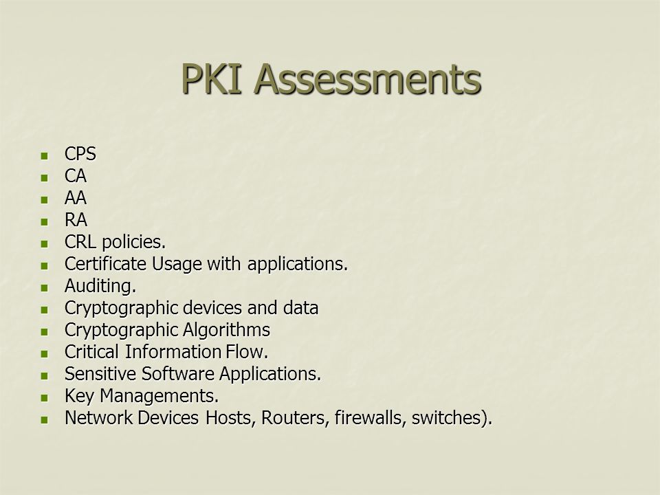 PKI Assessments CPS CA AA RA CRL policies.