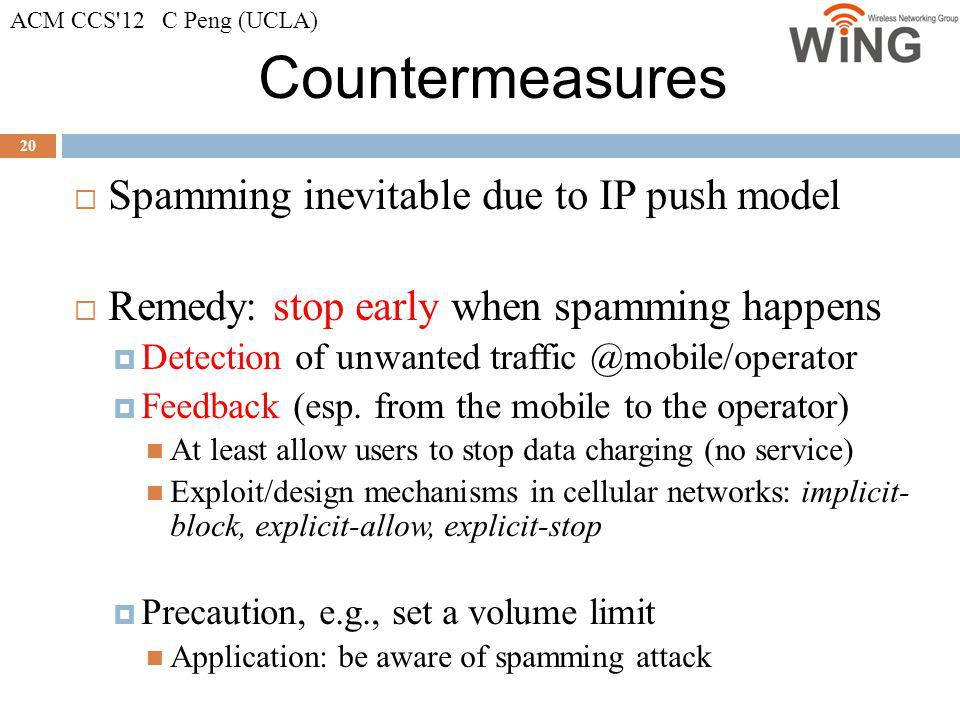 Countermeasures Spamming inevitable due to IP push model