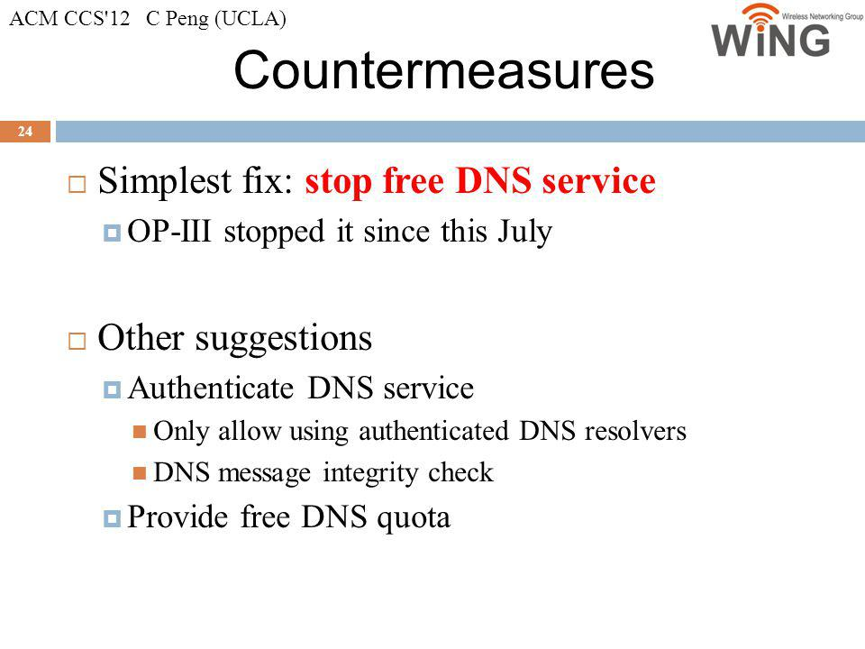 Countermeasures Simplest fix: stop free DNS service Other suggestions