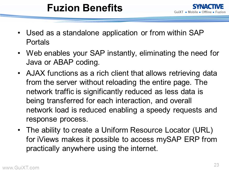 Fuzion Benefits Used as a standalone application or from within SAP Portals.