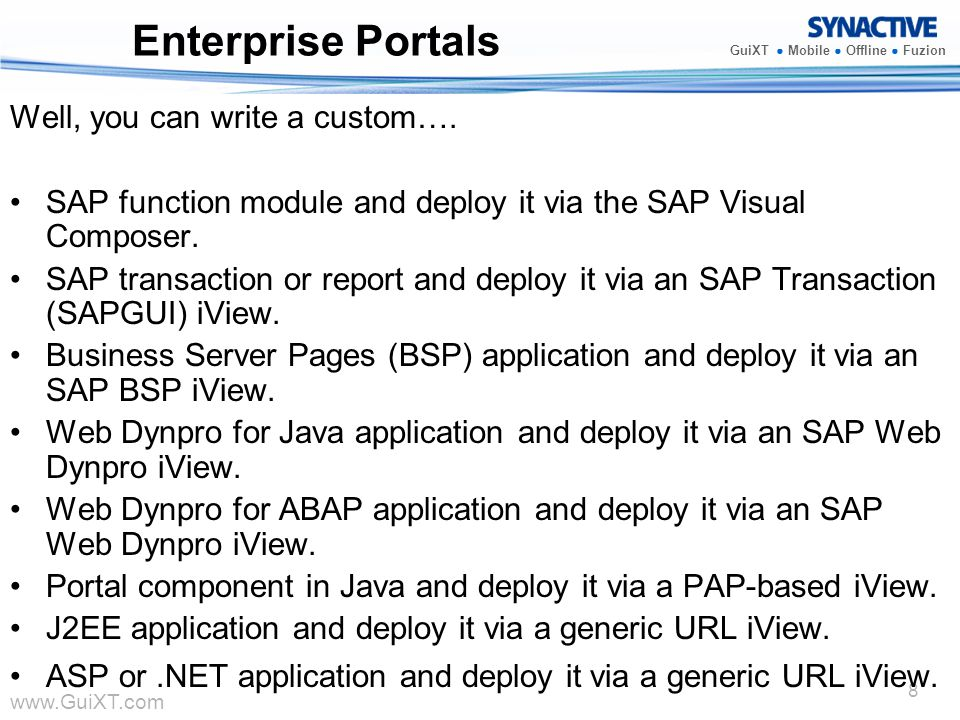 Enterprise Portals Well, you can write a custom….