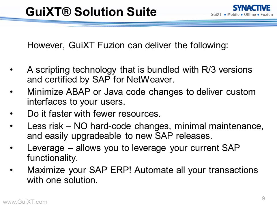 GuiXT® Solution Suite However, GuiXT Fuzion can deliver the following: