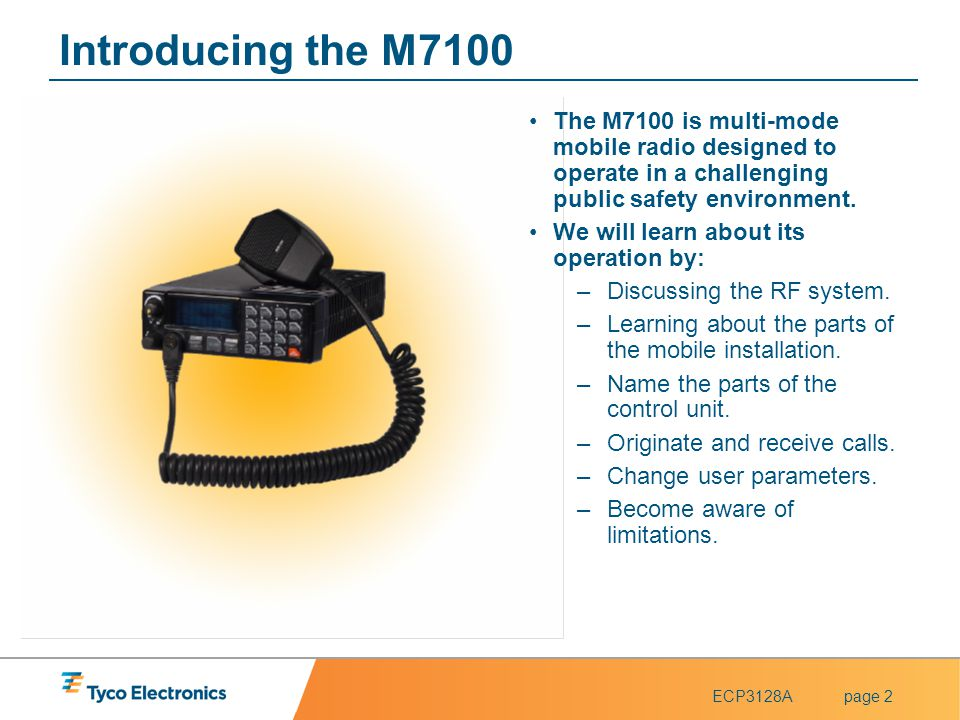 Introducing the M7100 The M7100 is multi-mode mobile radio designed to operate in a challenging public safety environment.