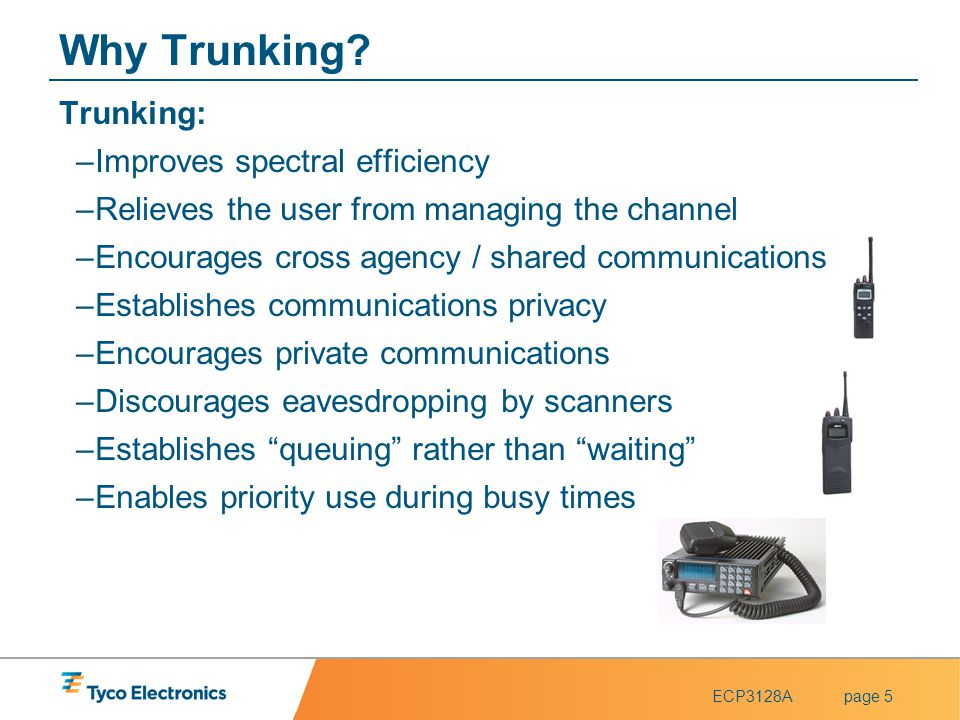 Why Trunking Trunking: Improves spectral efficiency