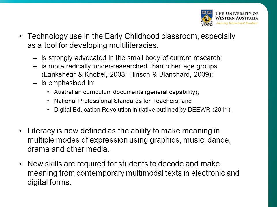 Technology use in the Early Childhood classroom, especially as a tool for developing multiliteracies:
