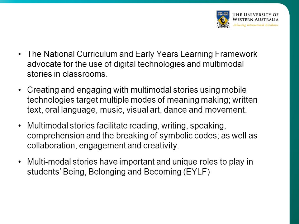 The National Curriculum and Early Years Learning Framework advocate for the use of digital technologies and multimodal stories in classrooms.