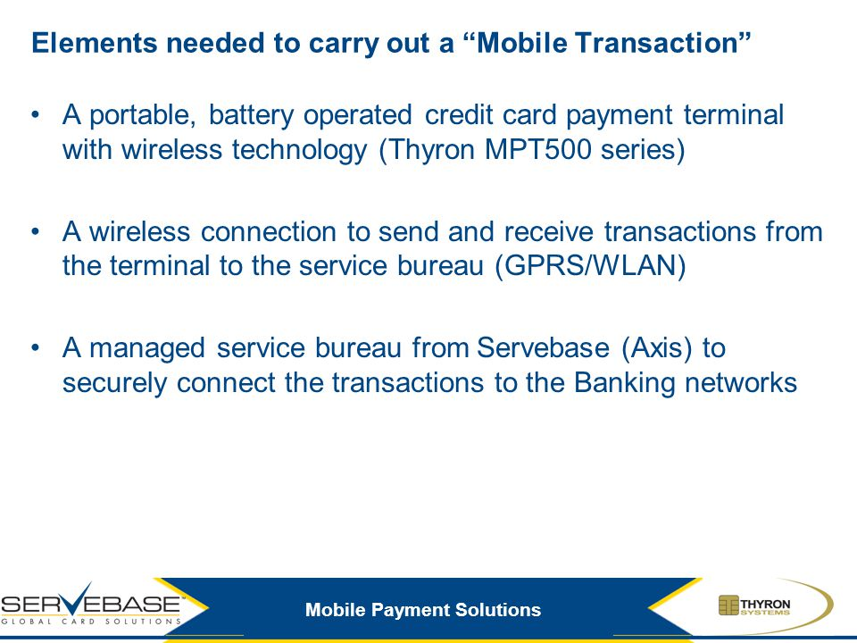 Elements needed to carry out a Mobile Transaction