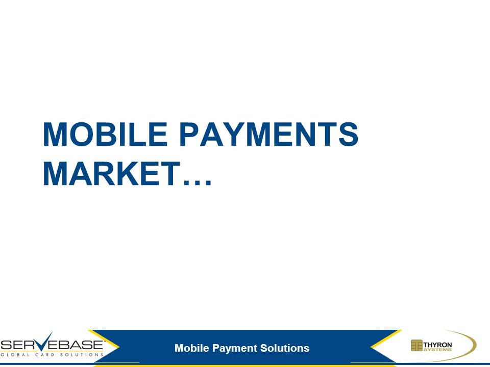 MOBILE PAYMENTS MARKET…